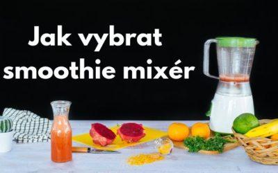 Jak vybrat smoothie mixér